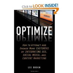 Optimize: How to Attract and Engage More Customers by Integrating SEO, Social Media, and Content Marketing