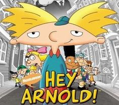 Hey Arnold! I always used to watch this!!
