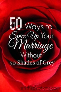As Christian wives, we don't need to find inspiration for our marriages in dangerous, abusive books and movies. Here are 50 better ways to add spice & romance to your marriage in a God-honoring way!