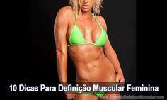 10 Dicas Para Definição Muscular Feminina → http://www.segredodefinicaomuscular.com/10-dicas-para-definicao-muscular-feminina/ #ComoDefinirCorpo