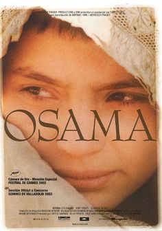 Osama...such a great but very sad movie.