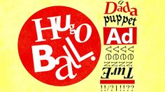 Washington, May 5: Hugo Ball: a Dada puppet AdveNTurE!!/?1!!??