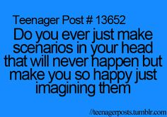 All the time... and they mostly have to do with my crush!!!