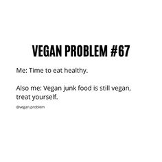 #veganproblem #veganproblems #vegansofig #plantbased #veganism #veganpower #veganshare #newvegan #veganmemes #veganmeme #veganlifestyle #crueltyfree #vegan #vegans #veganfamily #veganliving #animallovers #veganpeople #plantpower #veganfoodie #whatveganseat #govegan #friendsnotfood #veganfortheanimals #veganrecipe #rawvegan #vegantakeover #veganrise #veganworld #veganlove Vegan Junk Food, Vegan Memes, Vegan Animals, Time To Eat, Vegan Lifestyle, Veganism, Going Vegan, Raw Vegan, Vegan Recipes