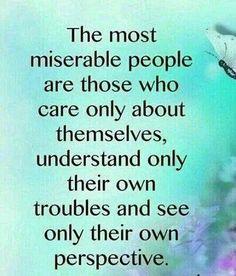 True!! Miserable people...