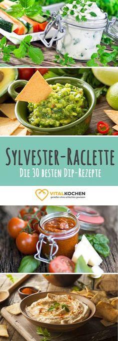 Sylvester-Rezepte – Die 30 besten Dip-Rezepte für das Sylvester-Raclette, die beim Abnehmen helfen – vegetarisch oder vegan – einfache und schnelle Zubereitung auf Vitalkochen.de