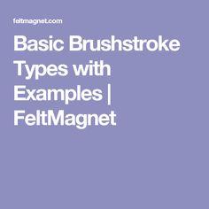 Basic Brushstroke Types with Examples | FeltMagnet