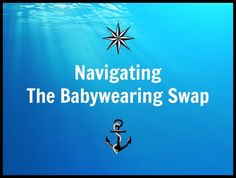 A guide to navigating The Babywearing Swap  .