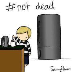 Not dead! (And the milk once again gone...) -- Love these! Shocking Blankets is brilliant XD