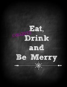 """digital file """"Eat, Drink and Be Merry"""" chalkboard art by The Salvaged Home, $4.00"""