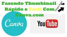 Como Fazer thumbinail, Para O Youtube Com Canva.com