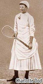 Charlotte Dod ganó el título de individuales de Wimbledon 5 veces entre 1887 y 1893, el campeonato británico de Golf de 1904, la plata olímpica de tiro con arco en 1908 y jugó por la selección inglesa de Hockey en 1899.