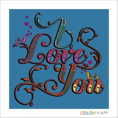 I love you Coloring Book App, Coloring Pages, Colorfy App, Arts And Crafts Projects, Mandala, Arabic Calligraphy, Drawings, Creative, Artwork