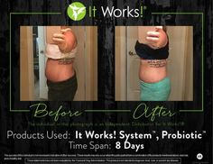 her results and using our new product Probiotic along with it! Amazing results in just 8 days! It Works Wraps, Become A Distributor, Ultimate Body Applicator, It Works Products, Interactive Posts, Body Wraps, Weight Loss Before, Body Motivation, Health And Wellbeing