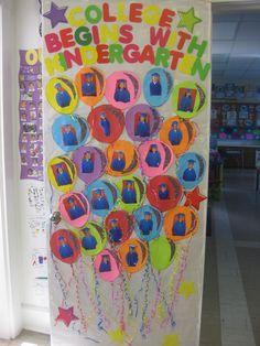"""""""College begins with kindergarten!"""" Kindergarten graduation door! :)"""