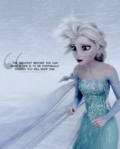 This isn't a quote from Frozen, but obviously it applies to Elsa. <3