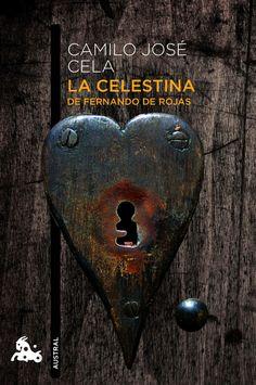 «La Celestina» de Fernando de Rojas por Camilo José Cela http://www.planetadelibros.com/la-celestina-libro-65901.html