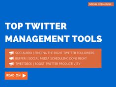 3 Twitter Management Tools To Ease Twitter Marketing Efforts
