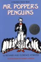 Mr. Popper's Penguins / by Richard and Florence Atwater