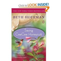 Saving Cee Cee Honeycutt by Beth Hoffman - It is like Steel Magnolis meets the Help!  I just finished it and it was wonderful!  Truly a book that impacted me!