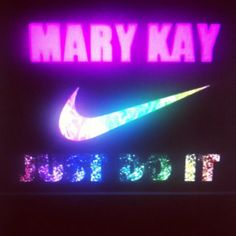 Mary Kay! Just Do It! Contact me to join team! Donna Holloway www.marykay.com/dholloway