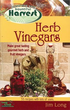 By Jim Long. Fresh herbs are great for using right out of the garden, garnishing and your entree or making a fresh dressing. Making an herbal vinegar gives you that sublime taste year-round to dress u