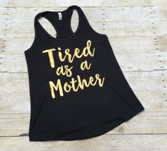 Mom Shirt  Funny Shirt  Tired as a mother  by WarmWinterDesigns