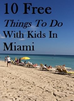 If You Re Visiting Miami Must Read This List Of Top 10 Free Things To Do With Kids In Shall Prepare For Planning A Fun Escape