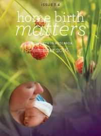 Home Birth Aotearoa quarterly seaonal magazine. Homeopathy, Birth, Magazine, Summer 2016, Pregnancy, Cover, Sepia Homeopathy, Being A Mom, Magazines