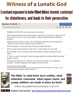 """Witness of a Lunatic God https://www.pinterest.com/pin/540924605222487689/ """"I was sent only to the lost sheep of Israel, not to the dogs."""" - Jesus https://www.pinterest.com/pin/540924605213789114/ """"If God almighty does such things to us (burdening us with original sin) He may be described as a lunatic."""" - Ahmed Deedat.   """"The whole religious complexion of the modern world is due to the absence from Jerusalem of a lunatic asylum."""" - Havelock Ellis…"""