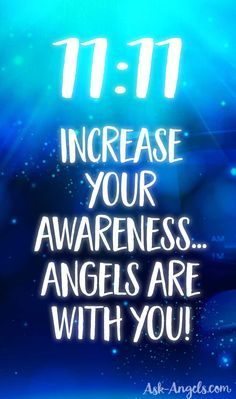 11:11... Increase your awareness... Angels are with you!   #angelnumber #1111