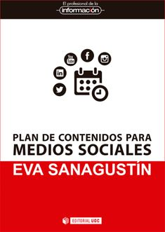 """Portada de mi libro """"Plan de contenidos para medios sociales"""" (ed. UOC, octubre 2017). Editorial, Community Manager, Management, Coding, Socialism, Cover Pages, Libros, Programming"""