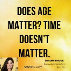 Billede fra http://www.quotehd.com/imagequotes/authors8/tmb/sandra-bullock-sandra-bullock-does-age-matter-time-doesnt.jpg.