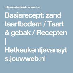 Basisrecept: zand taartbodem / Taart & gebak / Recepten   Hetkeukentjevansyts.jouwweb.nl