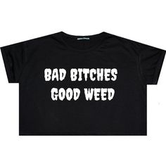 Bad Girls Good Weed Crop Top T Shirt Tee Womens Girl Fun Tumblr... ($14) ❤ liked on Polyvore featuring tops, black, sweater vests, sweaters, women's clothing, black tee, loose t shirt, crop top, sweater vest and black sweater vest