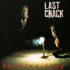 Last Crack - Burning Time (1991) - MusicMeter.nl