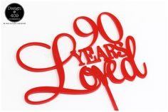 90 Years Loved Red Acrylic Cake Topper - Design @ 409