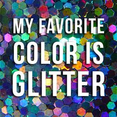 Glitter and Color!  What could be better?! #colorblaze
