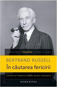 In cautarea fericirii - Bertrand Russell Carti Online, Good Books, Amazing Books, Personal Development, Einstein, Reading, Pdf, Happiness, Book Lovers