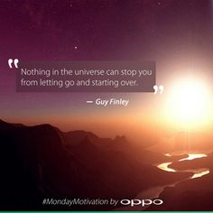 """Nothing in the universe can stop you from letting go and starting over."" - Guy Finley #MondayMotivation"