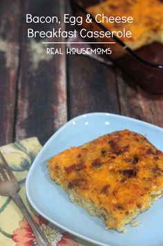 Bacon, Egg and Cheese Breakfast Casserole | Real Housemoms