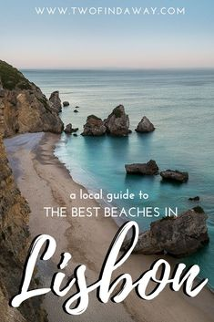 Complete Guide to the Best Lisbon Beaches written by locals! It includes information on several stunning beaches and how to reach them! #lisbon #portugal #beaches #europetravel #summertravel