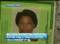 Galdino Saquarema Noticia: Mulher morre em tiroteio entre PMs e traficantes n...