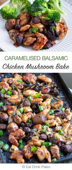 Caramelised Balsamic Chicken Mushroom Bake (Paleo, Sheet Pan, Gluten-Free)