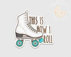 Retro Roller Skates, Roller Derby, Roller Skating Rink, Quad Roller Skates, Hipster Gifts, Skate Party, Doodles, Pin And Patches, Laptop Stickers