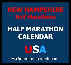 New Hampshire Half Marathons   http://www.halfmarathonsearch.com/half-marathons-new-hampshire  Half Marathon Calendar USA, running, events, half marathon, half marathons, travel