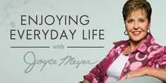 Enjoying Everyday Life with Joyce Meyer: Using her no-nonsense, practical teaching, Joyce Meyer leads viewers to a fuller, richer life in Christ.