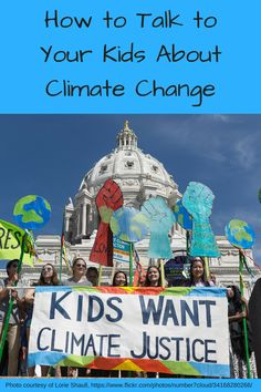 How to Talk to Kids About Climate Change (Photo: Group of kids in front of a capital building holding a poster saying 'Kids Want Climate Justice')