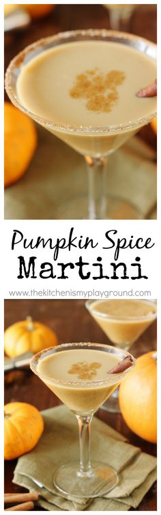 Pumpkin Spice Martini ~ put the fabulous fall flavors of pumpkin & spice in your cocktail! #pumpkinspice #martinis #fallcocktails  #pumpkin #pumpkindrinks www.thekitchenismyplayground.com