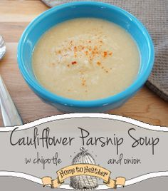 Roasted Cauliflower and Parsnip soup!  So easy to make and healthy too.  #glutenfree #paleo